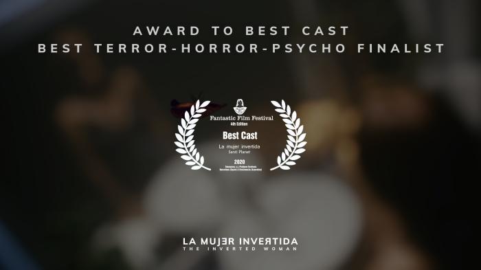 La mujer invertida recibe el Premio al Mejor Reparto y es finalista a Mejor Corto de Terror en el Fantastic Film Festival 2021.